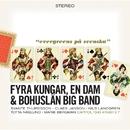 4 Kungar Och En Dam/Bohuslän Big Band