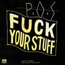 Fuck Your Stuff/P.O.S
