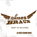 Duft Af Ba-cone (Kreutzmann Remix)/Djämes Braun