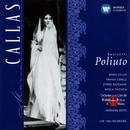 Donizetti: Poliuto/Maria Callas/Antonino Votto/Coro e Orchestra del Teatro alla Scala, Milano/Franco Corelli/Ettore Bastianini/Nicola Zaccaria