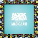 Magic In The Air (feat. Chawki)/Magic System