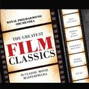 Greatest Film Classics/The Royal Philharmonic Orchestra