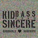 Goodgirls Love Rudeboys (feat. Sincere)/Kid Bass