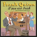 If You Are Irish/Frank Quinn