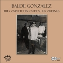 The Complete Discos Ideal Recordings/Balde Gonzalez