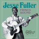 Frisco Bound/Jesse Fuller