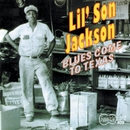 """Blues Come To Texas/Melvin """"Lil' Son"""" Jackson"""