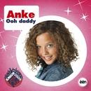 Ooh Daddy/Anke