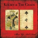 Shut Up And Deal/Kelsey And The Chaos