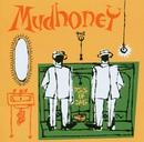 Piece Of Cake/Mudhoney