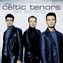 So Strong/The Celtic Tenors