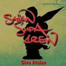 Give Praise/X Raisons/Saian Supa Crew