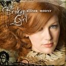 The Broken Girl/Allison Moorer