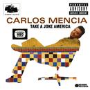 Take A Joke America/Carlos Mencia