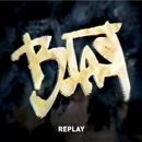 Replay/Blast