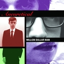 Million Dollar Man/Aneuretical