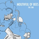 The End/Mouthful Of Bees
