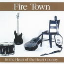 In The Heart Of The Heart Country/Fire Town