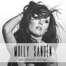 Unchained / Mirage/Molly Sandén