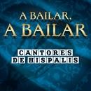A Bailar, A Bailar/Cantores De Hispalis