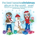 The Best Christmas Karaoke Album In The World...Ever!/The New World Orchestra