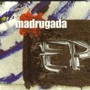 EP/Madrugada