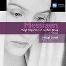 Messiaen: Vingt Regards sur l'Enfant Jésus/Michel Béroff