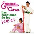 Las Canciones de los Peques/Enrique Y Ana