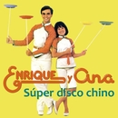 Super Disco Chino/Enrique Y Ana