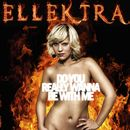 Do You Really Wanna Be With Me/Ellektra