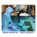How'd I Do Dat [playlist 2] (playlist 2)/Bentley Rhythm Ace