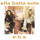 E.B.S./Ella Baila Sola