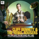 Into Our Lives (The EMI Years 1961-1969)/Cliff Bennett & The Rebel Rousers