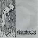 If God Only Knew the Rest Were Dead/Disembodied
