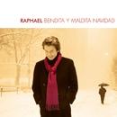Bendita Y Maldita Navidad/Raphael