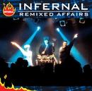 Remixed Affairs/Infernal