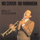 No Cover No Minimum/Billy Eckstine