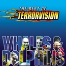 Whales And Dolphins - The Best Of/Terrorvision