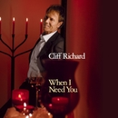 When I Need You/Cliff Richard