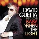 Baby When The Light (feat. Cozi)/David Guetta & Steve Angello