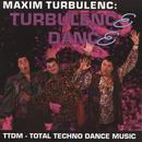 Turbulence dance/Maxim Turbulenc