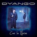 Cae La Noche/Dyango