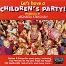 Let's Have A Children's Party/Michaela Strachan