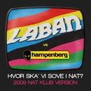 Hvor Ska' Vi Sove I Nat? (2009 Nat-Klub Version)/Laban vs. Hampenberg