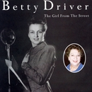 The Girl From The Street/Betty Driver