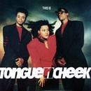 This Is Tongue 'n' Cheek/Tongue N Cheek