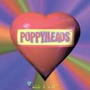 All I Want/Poppyheads