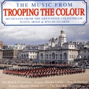 The Music From Trooping The Colour/Musicians From The Grenadier, Coldstream, Scottish, Irish & Welsh Guards