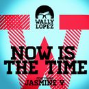 Now Is The Time feat. Jasmine V/Wally Lopez