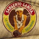 La Semilla Escondida/Sergent Garcia